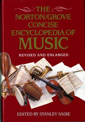 Norton/Grove Concise Encyclopedia of Music: Revised and Enlarged 9780393037531