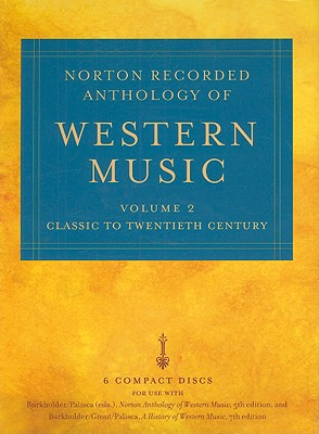 Norton Recorded Anthology of Western Music, Volume 2: Classic to Twentieth Century 9780393106091
