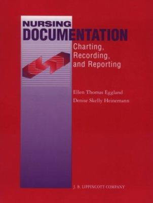 Nursing Documentation: Charting, Recording and Reporting 9780397550104