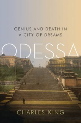 Odessa: Genius and Death in a City of Dreams 9780393070842