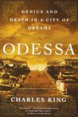 Odessa: Genius and Death in a City of Dreams 9780393342369