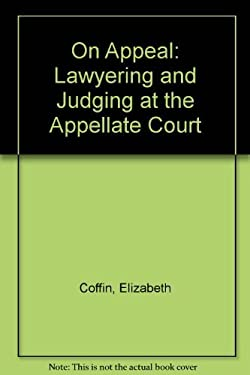 On Appeal: Courts, Lawyering, and Judging 9780393035827