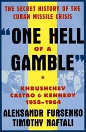 One Hell of a Gamble: Khrushchev, Castro, and Kennedy, 1958-1964 1195055