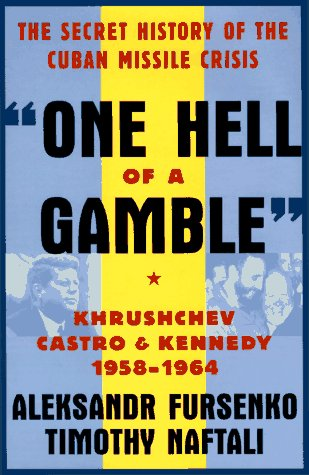 One Hell of a Gamble: Khrushchev, Castro, and Kennedy, 1958-1964 9780393040708