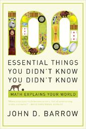 100 Essential Things You Didn't Know You Didn't Know: Math Explains Your World 1201867