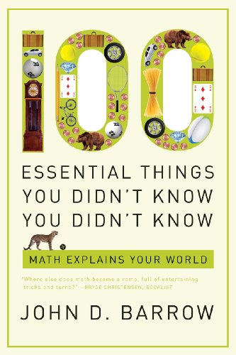 100 Essential Things You Didn't Know You Didn't Know: Math Explains Your World 9780393338676