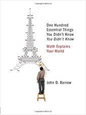 One Hundred Essential Things You Didn't Know You Didn't Know: Math Explains Your World 1197094