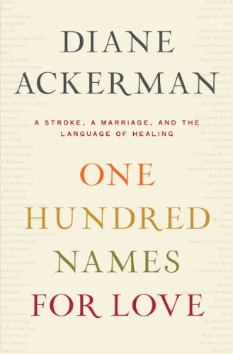 One Hundred Names for Love: A Stroke, a Marriage, and the Language of Healing 9780393072419