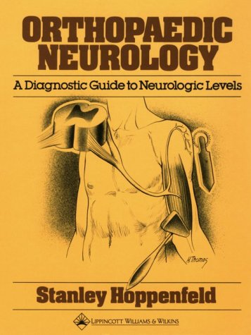 Orthopaedic Neurology: A Diagnostic Guide to Neurologic Levels 9780397503681
