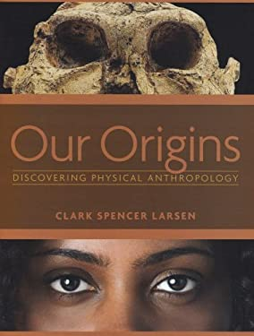 Our Origins: Discovering Physical Anthropology 9780393977370