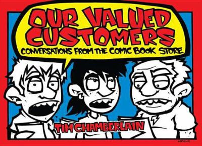 Our Valued Customers: Conversations from the Comic Book Store 9780399537523