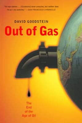 Out of Gas: The End of the Age of Oil 9780393326475