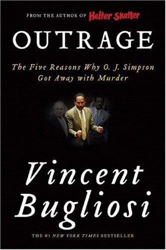 Outrage: The Five Reasons Why O. J. Simpson Got Away with Murder 9780393330830