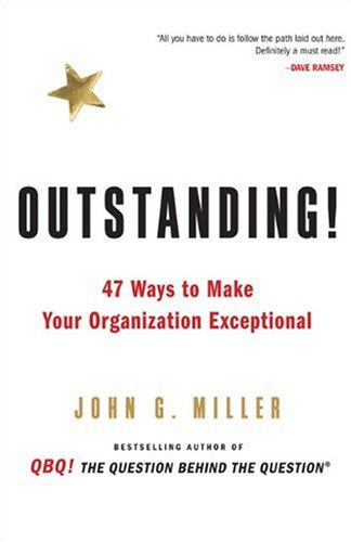 Outstanding!: 47 Ways to Make Your Organization Exceptional 9780399156403