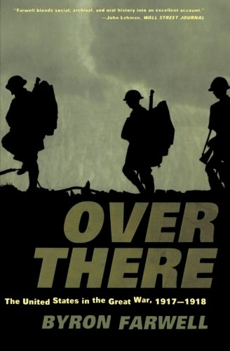 Over There: The United States in the Great War, 1917-1918 9780393320282