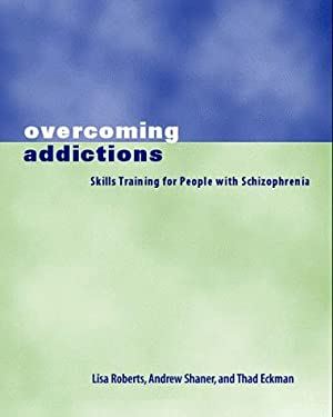 Overcoming Addictions: Skills Training for People with Schizophrenia 9780393702996