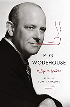 P. G. Wodehouse: A Life in Letters 9780393088991