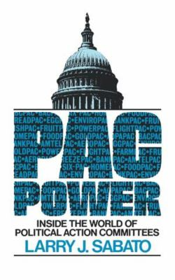 Pac Power: Inside the World of Political Action Committees 9780393302578