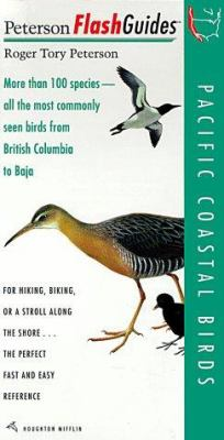 Pacific Coastal Birds: More Than 100 Species - All the Most Commonly Seen Birds from British Columbia to Baja 9780395792872