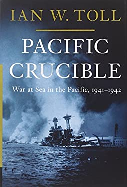Pacific Crucible: War at Sea in the Pacific, 1941-1942 9780393068139