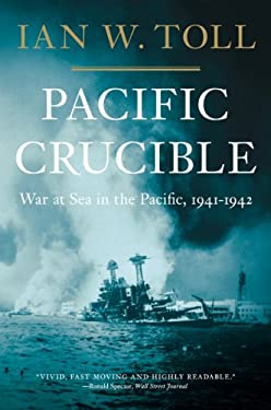 Pacific Crucible: War at Sea in the Pacific, 1941-1942 9780393343410