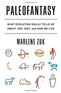 Paleofantasy: What Evolution Really Tells Us about Sex, Diet, and How We Live 9780393081374