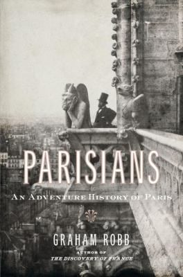 Parisians: An Adventure History of Paris 9780393067248