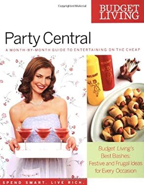 Party Central: A Month-By-Month Guide to Entertaining on the Cheap 9780399530227