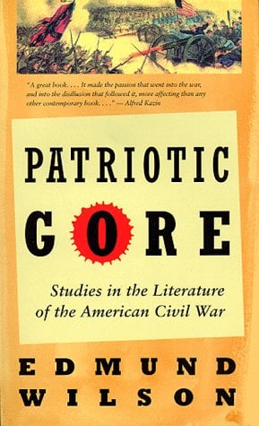 Patriotic Gore: Studies in the Literature of the American Civil War 9780393312560