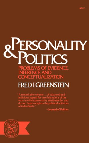 Personality and Politics: Problems of Evidence, Inference, and Conceptualization 9780393007671