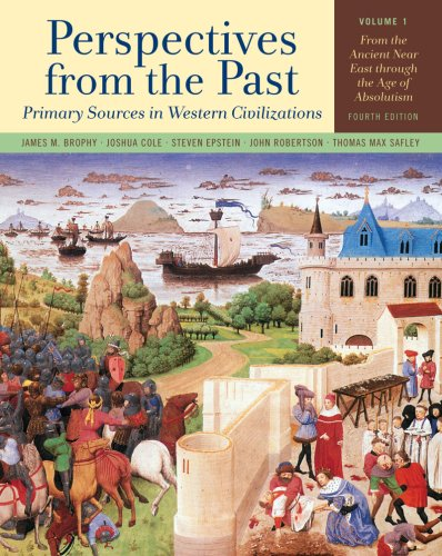 Perspectives from the Past, Volume 1: Primary Sources in Western Civilizations: From the Ancient Near East Through the Age of Absolutism 9780393932874