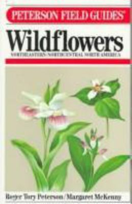 Peterson Field Guide(r) to Wildflowers: Northeastern and North-Central North America 9780395183250
