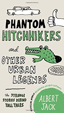 Phantom Hitchhikers and Other Urban Legends: The Strange Stories Behind Tall Tales 9780399161537