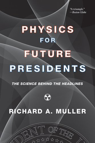 Physics for Future Presidents: The Science Behind the Headlines 9780393337112