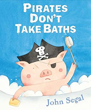 Pirates Don't Take Baths 9780399254253