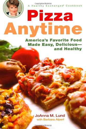Pizza Anytime: A Healthy Exchanges Cookbook 9780399533112