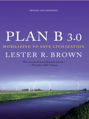 Plan B 3.0: Mobilizing to Save Civilization 9780393330878