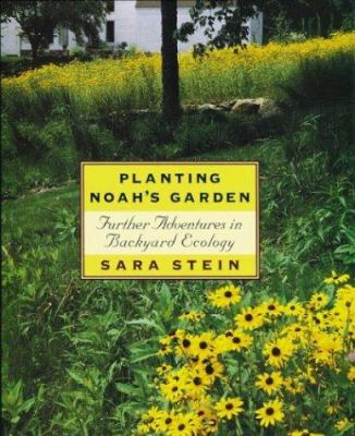 Planting Noah's Garden: Further Adventures in Backyard Ecology 9780395709603