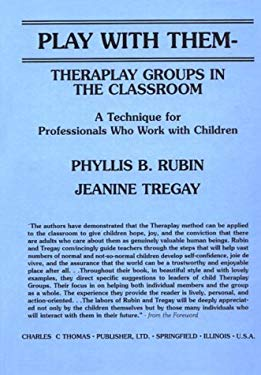 Play with Them--Theraplay Groups in the Classroom: A Technique for Professionals Who Work with Children 9780398055790
