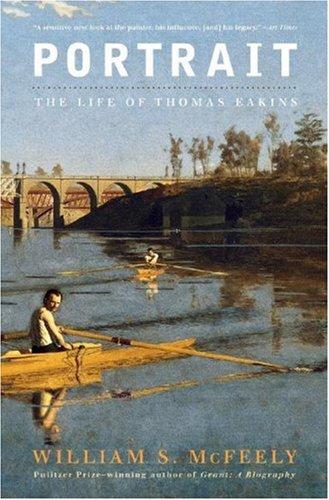 Portrait: The Life of Thomas Eakins 9780393330687