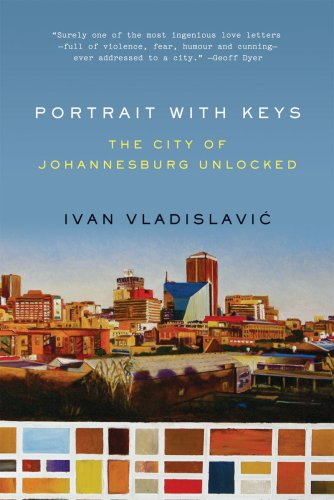 Portrait with Keys: The City of Johannesburg Unlocked 9780393335408