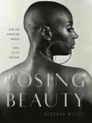 Posing Beauty: African American Images from the 1890s to the Present 9780393066968