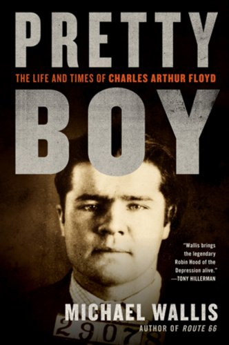 Pretty Boy: The Life and Times of Charles Arthur Floyd 9780393338188