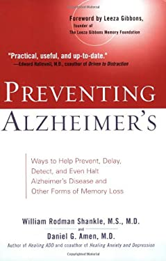 Preventing Alzheimer's: Ways to Help Prevent, Delay, Detect, and Even Halt Alzheimer's Disease and Otherforms of Memory Loss 9780399531606