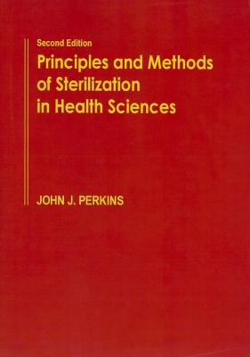 Principles and Methods of Sterilization in Health Sciences 9780398078522