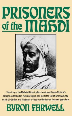 Prisoners of the Mahdi: The Story of the Mahdist Revolt Which Frustrated Queen Victoria's Designs on the Sudan ... 9780393305791