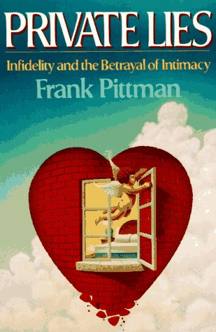 Private Lies: Infidelity and the Betrayal of Intimacy 9780393307078