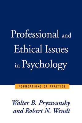 Professional and Ethical Issues in Psychology: Foundations of Practice 9780393702859