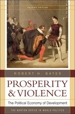 Prosperity and Violence: The Political Economy of Development - 2nd Edition