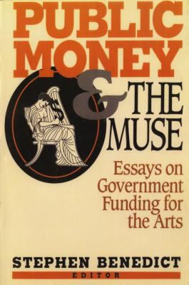 Public Money and the Muse: Essays on Government Funding for the Arts 9780393961355